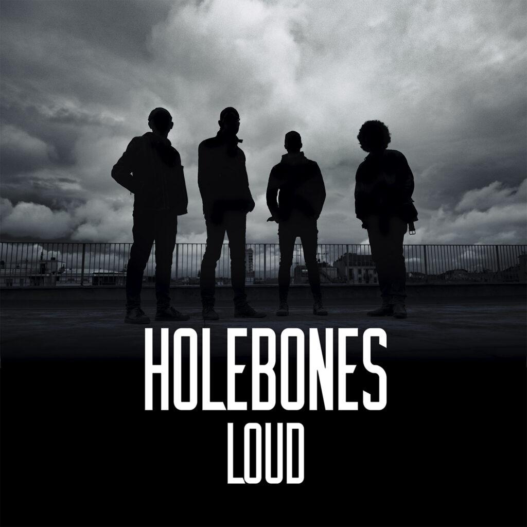 Holebones Loud